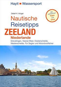 Nautische Reisetipps Zeeland / Niederlande von Hayit,  Ertay, Krügel,  Detlef H., Krügel,  Gisela