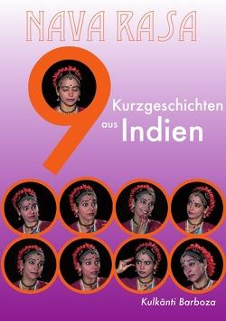 Nava Rasa – Neun Kurzgeschichten aus Indien von Barboza,  Kulkanti