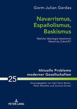 Navarrismus, Españolismus, Baskismus von Gerdes,  Gorm-Julian