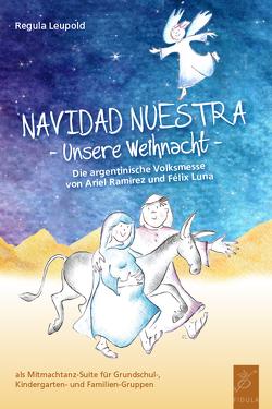 Navidad Nuestra – Unsere Weihnacht von Leupold,  Regula
