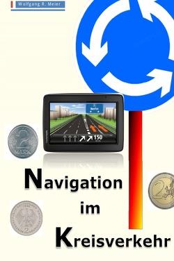Navigation im Kreisverkehr von Meier,  Wolfgang