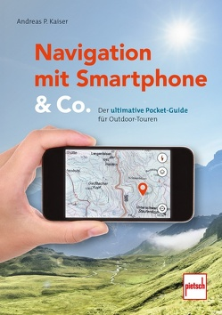 Navigation mit Smartphone & Co. von Kaiser,  Andreas Paul
