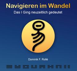 Navigieren im Wandel von Rollé,  Dominik F.