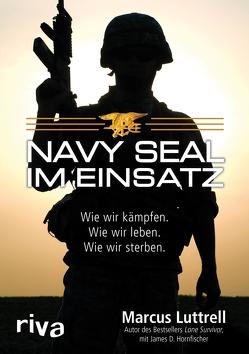 Navy SEAL im Einsatz von Gebauer-Lippert,  Stephan, Hornfischer,  James D., Luttrell,  Marcus