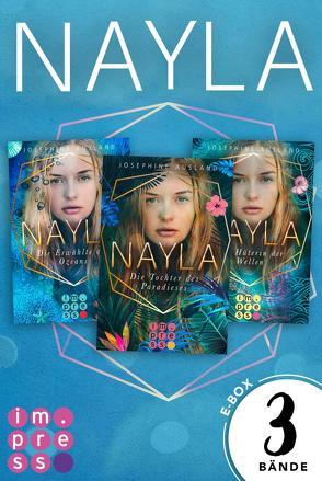 Nayla: Alle Bände der paradiesischen Trilogie in einer E-Box! von Ausland,  Josephine