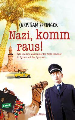 Nazi, komm raus! von Springer,  Christian
