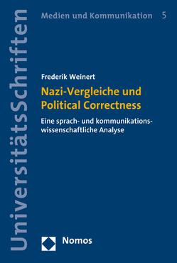 Nazi-Vergleiche und Political Correctness von Weinert,  Frederik