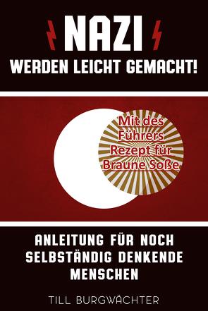 Nazi werden leicht gemacht von Burgwächter,  Till