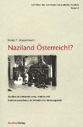Naziland Österreich!? von Wassermann,  Heinz P.