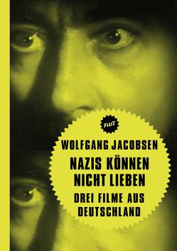 Nazis können nicht lieben von Jacobsen,  Wolfgang
