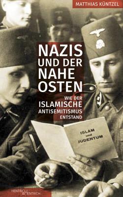 Nazis und der Nahe Osten von Küntzel,  Matthias