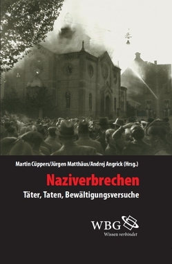Naziverbrechen von Angrick,  Andrej, Cüppers,  Martin, Matthäus,  Jürgen
