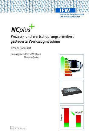 NC Plus – Prozess- und Wertschöpfungsorientiert gesteuerte Werkzeugmaschine von Denkena,  Berend, Garber,  Thomas