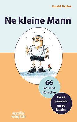Ne kleine Mann von Fischer,  Ewald