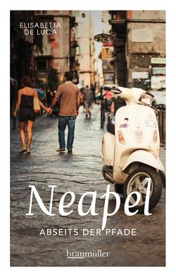 Neapel abseits der Pfade von De Luca,  Elisabetta