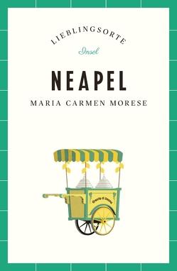 Neapel – Lieblingsorte von Morese,  Maria Carmen