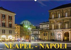 Neapel – Napoli (Wandkalender 2019 DIN A2 quer) von Caccia,  Enrico