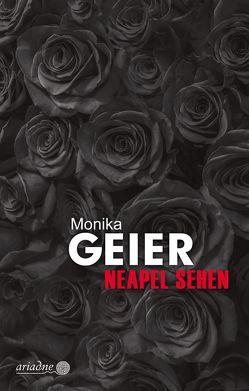 Neapel sehen von Geier,  Monika