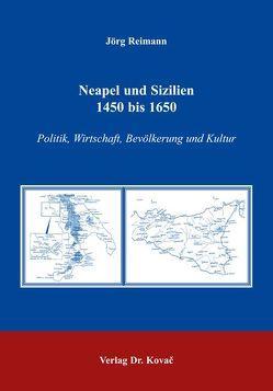 Neapel und Sizilien 1450 bis 1650 von Reimann,  Jörg
