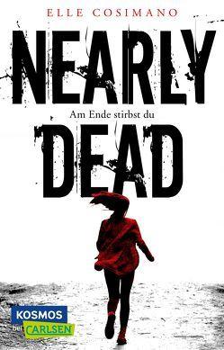 Nearly Dead. Am Ende stirbst du von Cosimano,  Elle, Lemke,  Stefanie Frida