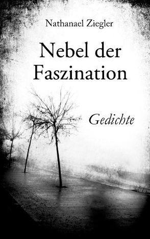 Nebel der Faszination von Ziegler,  Nathanael