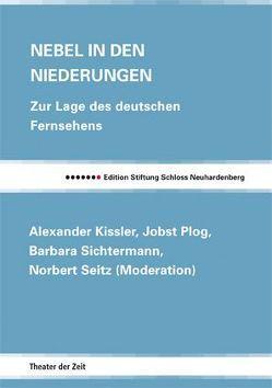 Nebel in den Niederungen von Kauffmann,  Bernd, Kissler,  Alexander, Plog,  Jobst, Seitz,  Norbert, Sichtermann,  Barbara