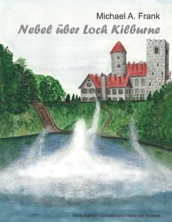 Nebel über Loch Kilburne von Frank,  Michael A., Soisses,  Cornelia von, Soisses,  Franz von