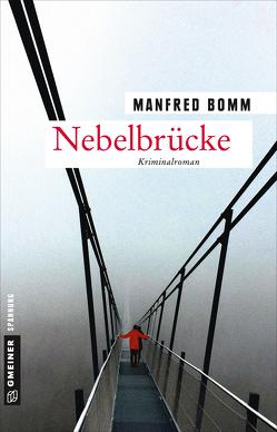 Nebelbrücke von Bomm,  Manfred