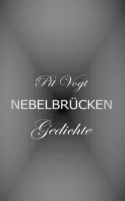 Nebelbrücken von Vogt,  Pit