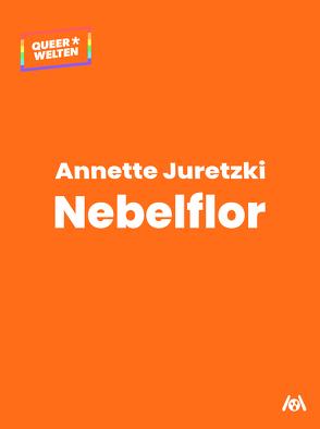 Nebelflor von Juretzki,  Annette