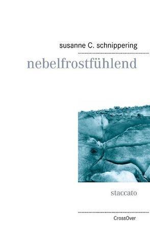 Nebelfrostfühlend von Schnippering,  Susanne C.