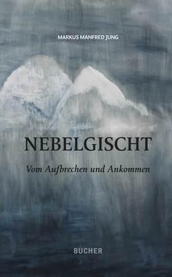 Nebelgischt von Jung,  Markus Manfred