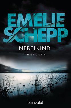 Nebelkind von Krummacher,  Annika, Schepp,  Emelie