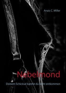 Nebelmond von Miller,  Anais C.