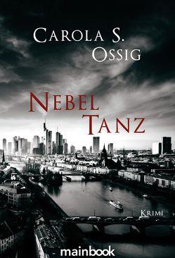 Nebeltanz von Ossig,  Carola S.