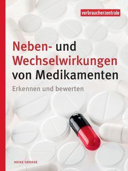 Neben- und Wechselwirkungen von Medikamenten von Grosse,  Heike