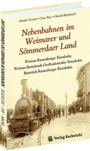 Nebenbahnen im Weimarer und Sömmerdaer Land von Fromm,  Günter, Rau,  Uwe, Rockstuhl,  Harald