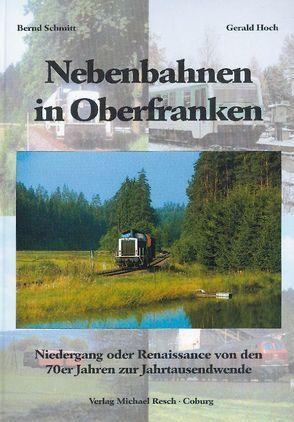 Nebenbahnen in Oberfranken von Hoch,  Gerald, Schmitt,  Bernd