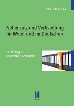 Nebensatz und Verbstellung im Wolof und im Deutschen von Mbaye,  Saliou