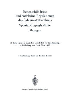 Nebenschilddrüse und endokrine Regulationen des Calciumstoffwechsels von Kracht,  Joachim