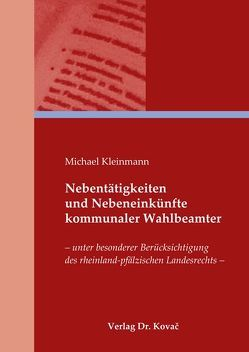 Nebentätigkeiten und Nebeneinkünfte kommunaler Wahlbeamter von Kleinmann,  Michael
