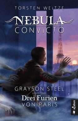 Nebula Convicto. Grayson Steel und die Drei Furien von Paris von Weitze,  Torsten