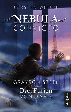 Nebula Convicto. Grayson Steel und die Furien von Paris von Weitze,  Torsten