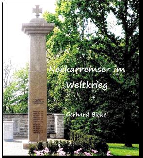 Neckarremser im Weltkrieg von Bickel,  Gerhard