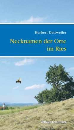 Necknamen der Orte im Ries von Dettweiler,  Herbert