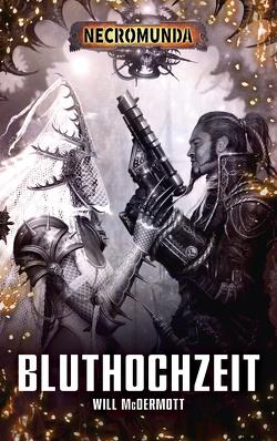 Necromunda – Bluthochzeit von McDermott,  Will, Odenthal,  Horus W.