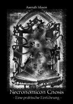 Necronomicon Gnosis von Kaminski,  Wolf, Mason,  Asenath