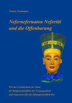 Neferneferuaton Nefertiti und die Offenbarung von Nomen,  Nonmagna