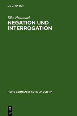 Negation und Interrogation von Hentschel,  Elke