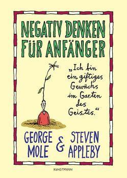 Negativ denken für Anfänger von Appleby,  Steven, Keen,  Ruth, Mole,  George